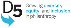 D5: Growing diversity, equity, and inclusion in philanthropy